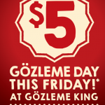 DEAL: Gozleme King – $5 Gozlemes on Friday 24 November 2017