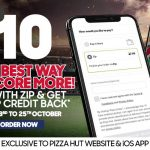 DEAL: Pizza Hut – Pay with Zip & Get $10 Zip Credit – Up to 3 Times (until 25 October 2020)